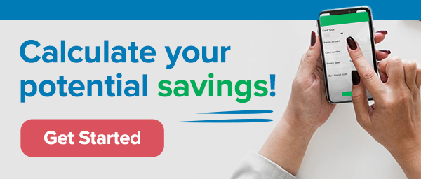 Calculate your potential savings!